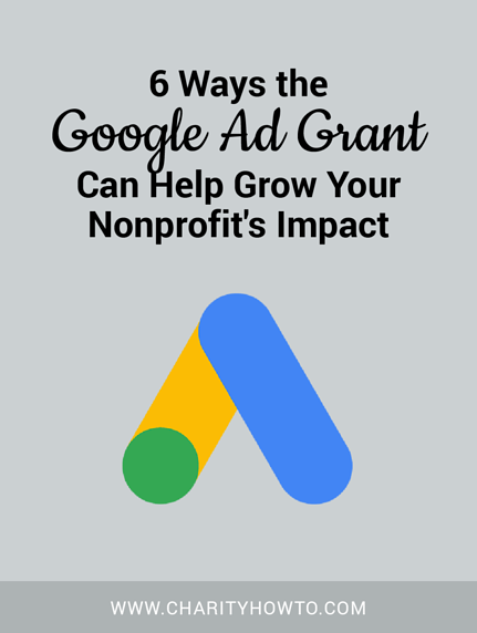 Learn 6 ways Google Ad Grant can grow your nonprofit