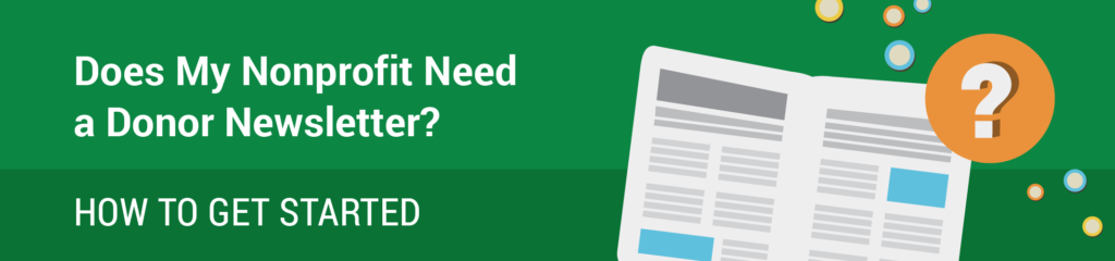 Does My Nonprofit Need a Donor Newsletter? How to Get Started_header_charityhowto