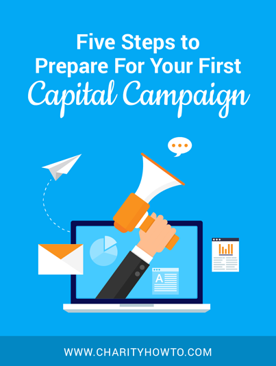 Five Steps to Prepare for Your Nonprofit's First Capital Campaign