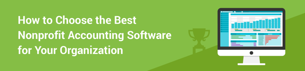 How to Choose the Best Nonprofit Accounting Software for Your Organization