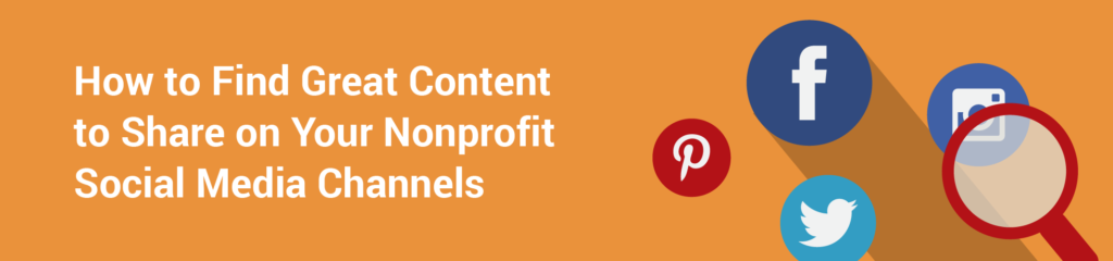 How to Find Great Content to Share on Your Nonprofit Social Media Channels header