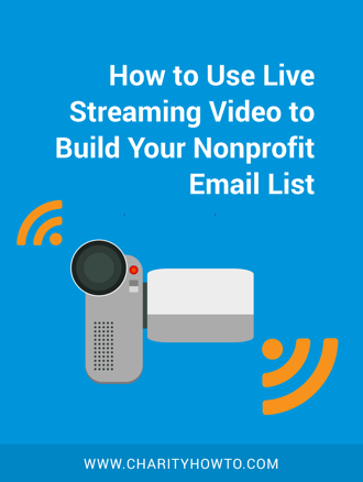 Live Streaming Video Build Nonprofit Email List